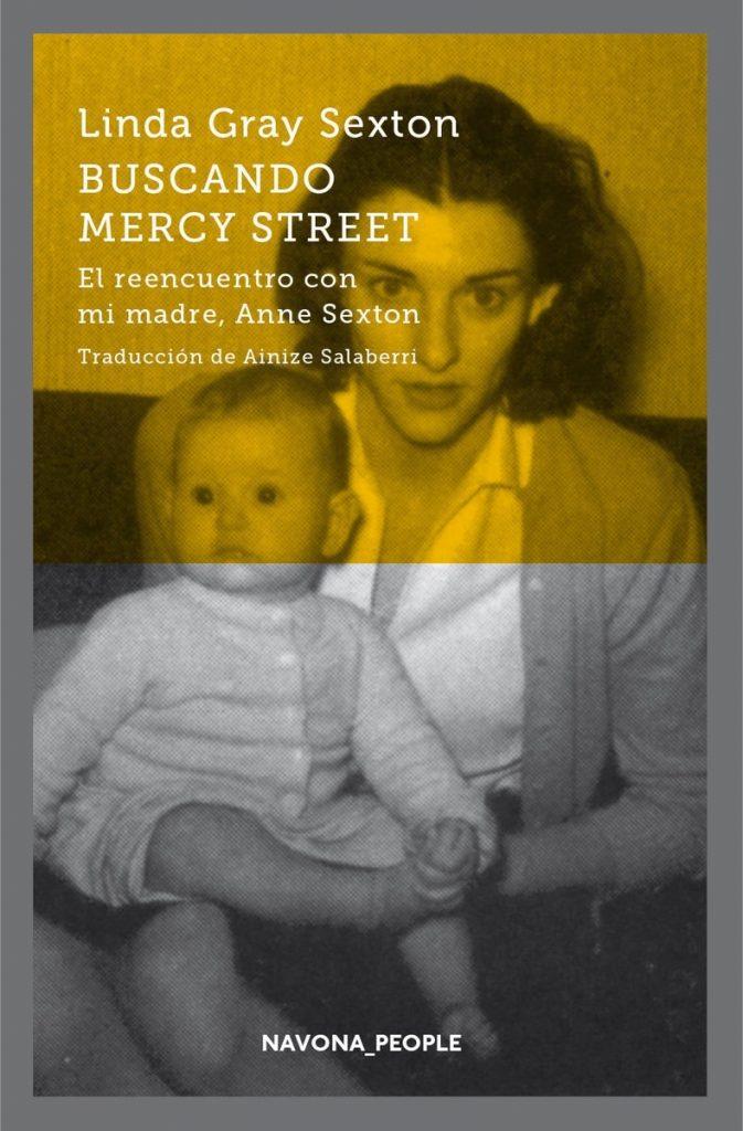 Buscando Mercy Street: El reencuentro con mi madre, Anne Sexton. Editorial: Navona_People  Traducción de Ainize Salaberri