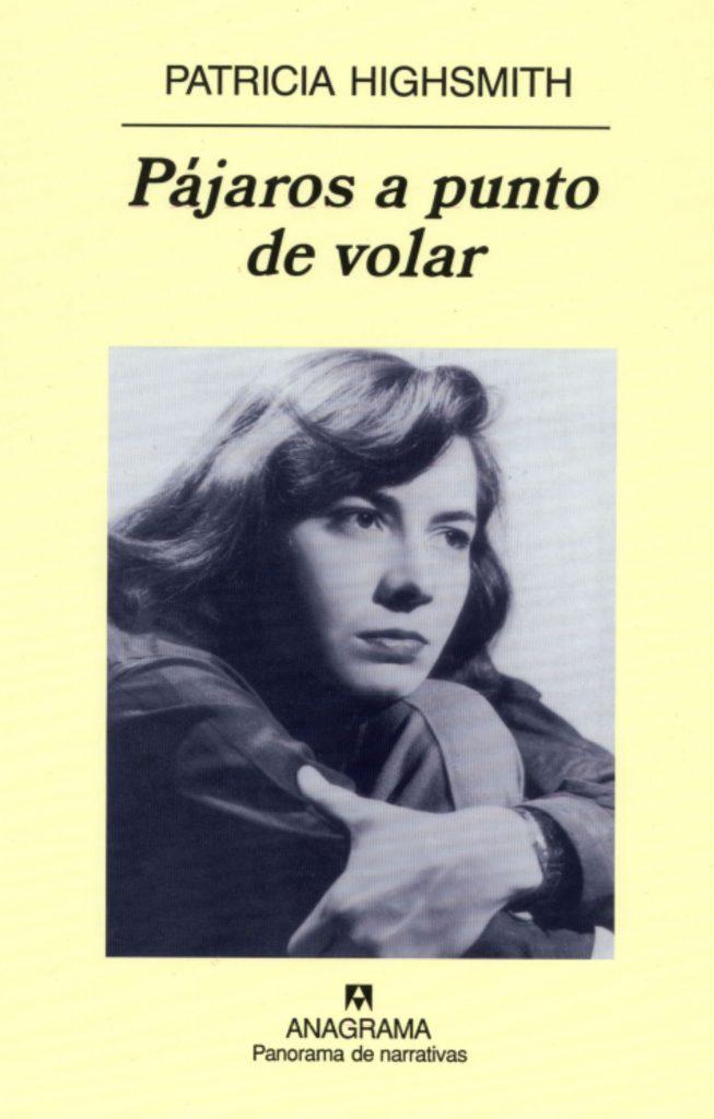 Pájaros a punto de volar Editorial: Anagrama Traducción: Isabel Núñez
