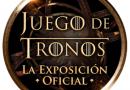 JUEGO DE TRONOS: LA EXPOSICIÓN OFICIAL LLEGA A MADRID
