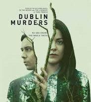 DUBLIN MURDERS y los secretos del pasado