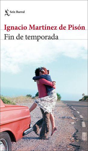 Portada de la novela Fin de temporada de Ignacio Martínez de Pisón