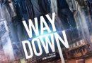 WAY DOWN – Tráiler